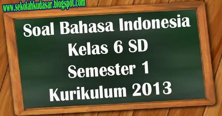Soal Bahasa Indonesia dan Kunci Jawaban Kelas 6 Tema 3 ...