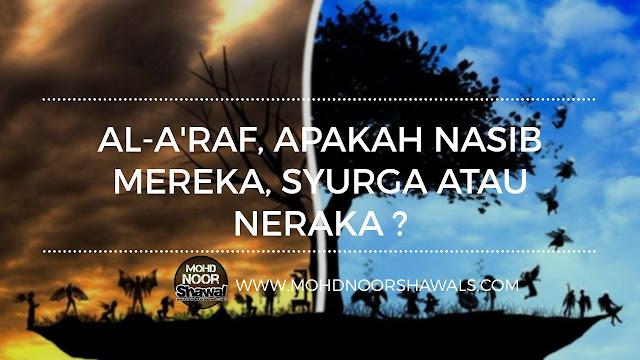 Al-A'raf, Apakah Nasib Mereka, Syurga atau Neraka ?
