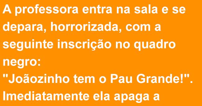Joãozinho tem o Pau Grande!