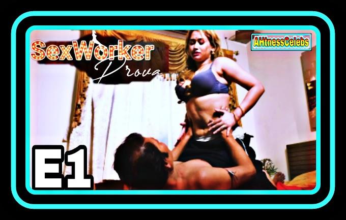 Sex Worker Prava (2021) - GupChup Hindi Hot Web Series (S01E01)