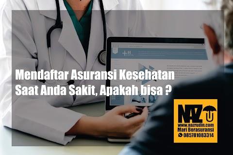 Mendaftar Asuransi Kesehatan Saat Anda Sakit, Apakah bisa ?