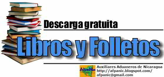 Auxiliares Aduaneros De Nicaragua: Libros Y Folletos Gratuitos