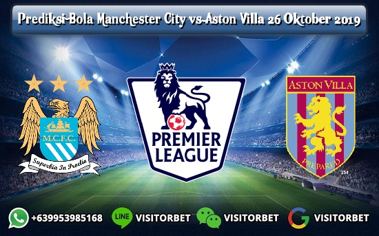 Prediksi Skor Manchester City vs Aston Villa 26 Oktober 2019