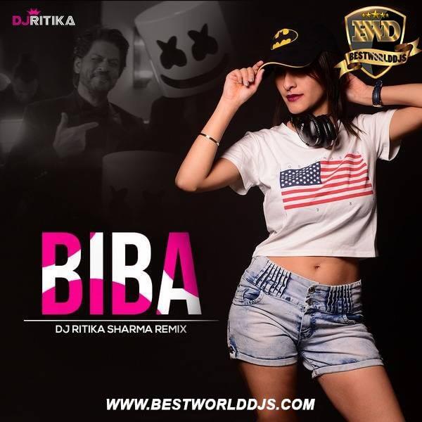BIBA (Remix) - DJ Ritika