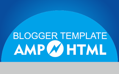 AMP HTML Blogger Template Responsive , Free (Gratis) Download