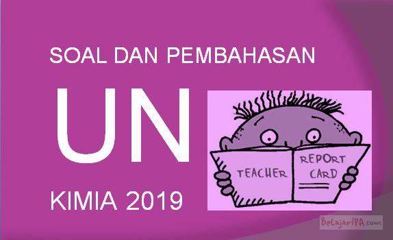 Download Soal UN KIMIA SMA/MA 2019 dan Pembahasannya (No. 1 - 5)