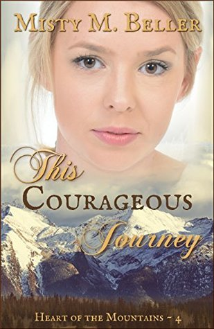 Heidi Reads... This Courageous Journey by Misty M. Beller