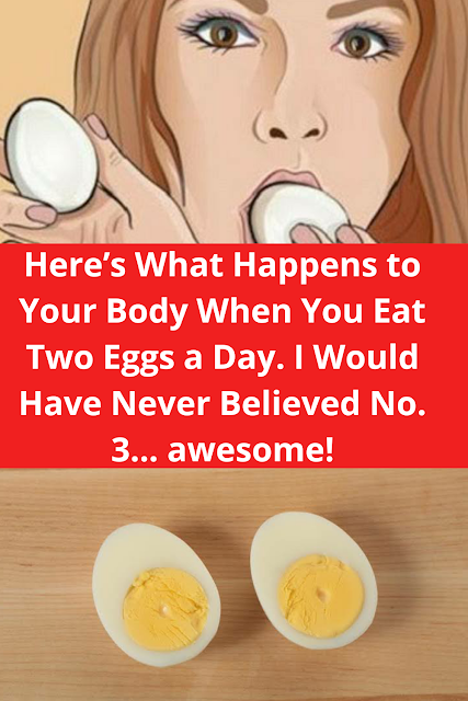 Here's What Happens to Your Body When You Eat Two Eggs a Day. I Would Have Never Believed No. 3… awesome!