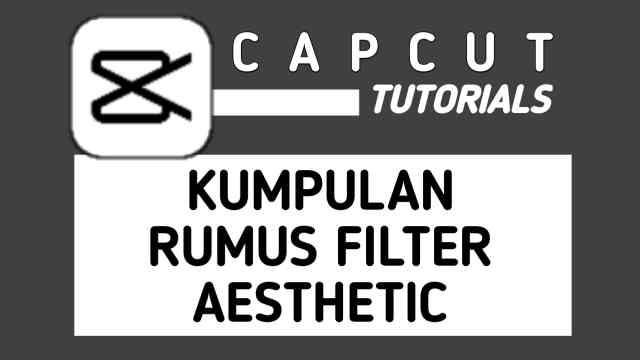 Rumus filter capcut