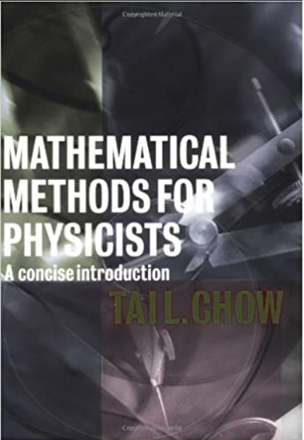 Mathematical Methods for Physicists: A concise introduction Tai L. Chow in pdf
