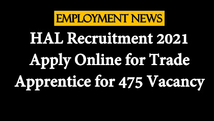 HAL Recruitment 2021:  Apply Online for Trade Apprentice for 475 Vacancy