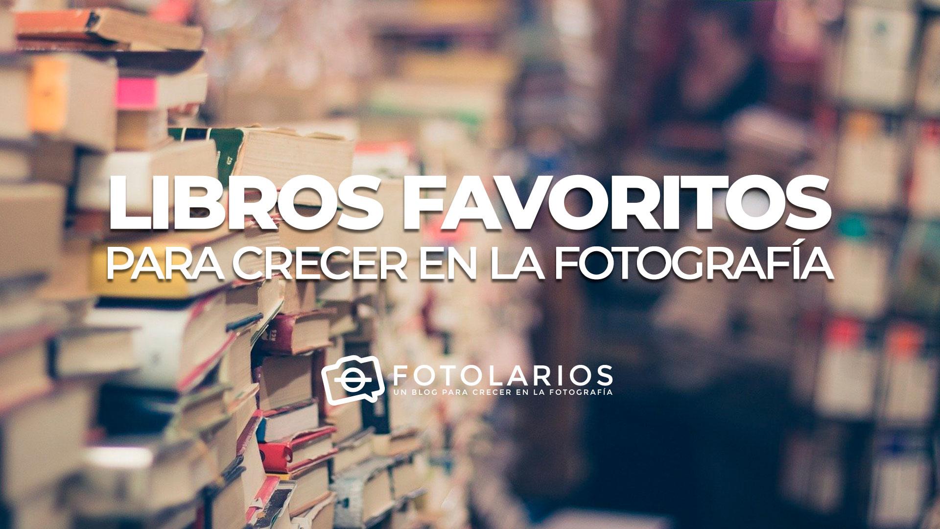 Libros favoritos para crecer en la Fotografía