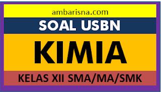 Soal USBN Kimia SMA 12
