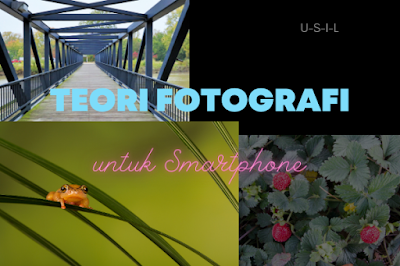 teori fotografi untuk smartphone yang eyecatching
