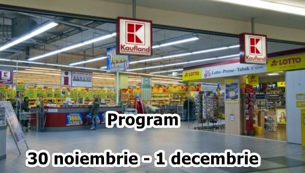 Program CARREFOUR, LIDL, KAUFLAND, AUCHAN 30 noiembrie 1 decembrie 2016