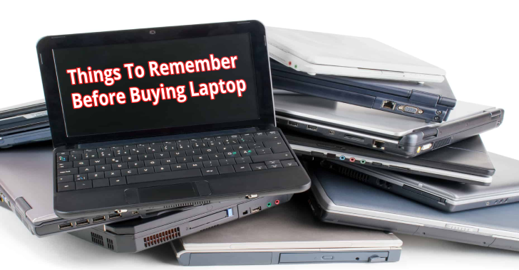 Things To Remember Before Buying A Laptop?