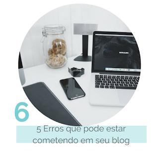 5 Erros que pode estar cometendo em seu blog