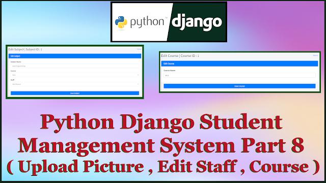 Python Django Student Management System Part 8 | Upload Profile Picture,Edit Subject,Edit Course