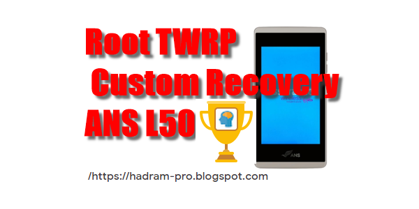 Root TWRP Custom Recovery ANS L50