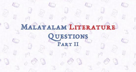 Malayalam Literature Questions   Part 2