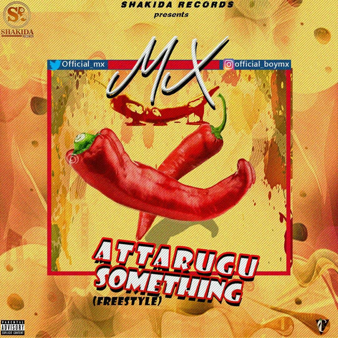 Music: Mx – Attarugu Something