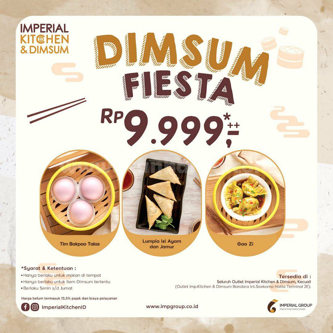 IMPERIAL KITCHEN Promo DIMSUM FIESTA harga Spesial cuma Rp. 9.999++