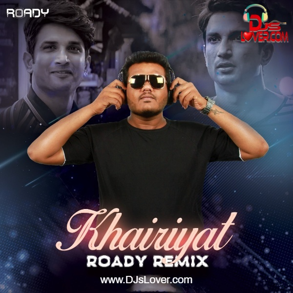 Khairiyat Remix DJ Roady Bollywood song