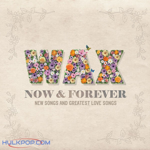 WAX – Now and Forever