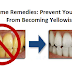 Home Remedies: Prevent Your Teeth From Becoming Yellowish