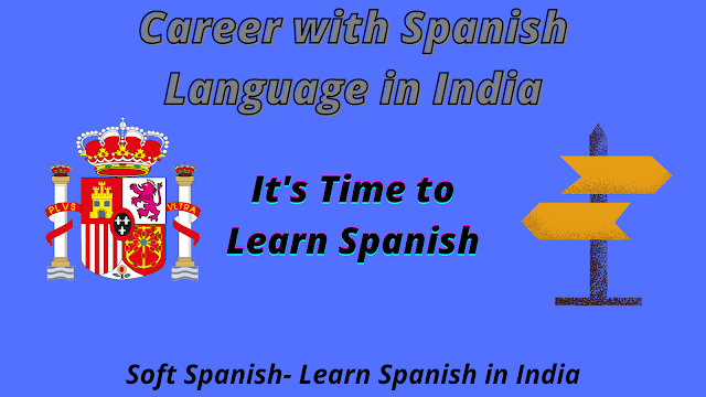 Career with spanish in india, career in spanish in india, job and career in spanish, jobs in india, career in india, spanish language job in india, career of multilingual