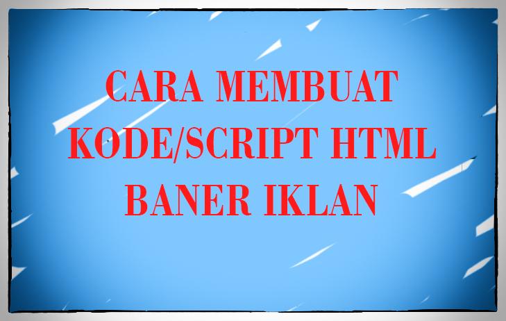Zaktualizowano CARA MEMBUAT SCRIPT/KODE HTML BANNER IKLAN UNTUK BLOG ZB62