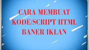 CARA MEMBUAT SCRIPT/KODE HTML BANNER IKLAN UNTUK BLOG