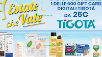 Logo ''Un'estate che vale'' : in palio 600 Gift card Tigotà da 25€