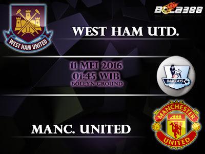 Agen Bola Terpercaya 2016 - Prediksi West Ham United Vs Manchester United - 11 Mei 2016