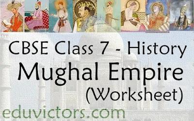 CBSE Class 7 - History - Mughal Empire (Worksheet) (#eduvictors)(#class7History)(#class7SocialScience)