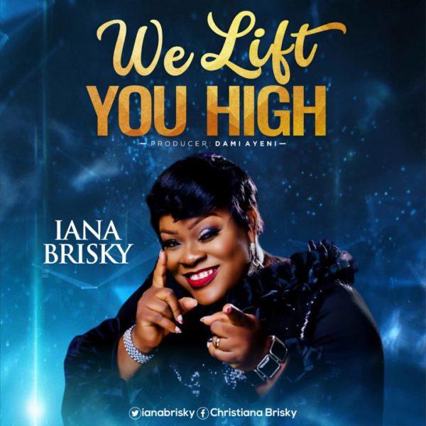 Iana Brisky - We Lift You High Lyrics & Mp3