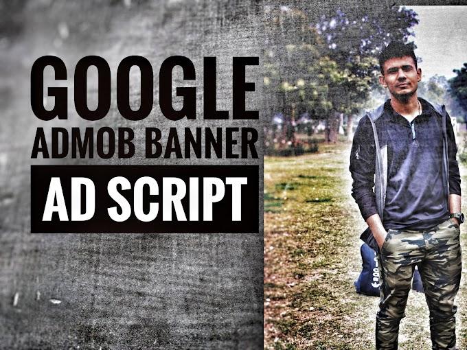 Google AdMob Banner Ad Script