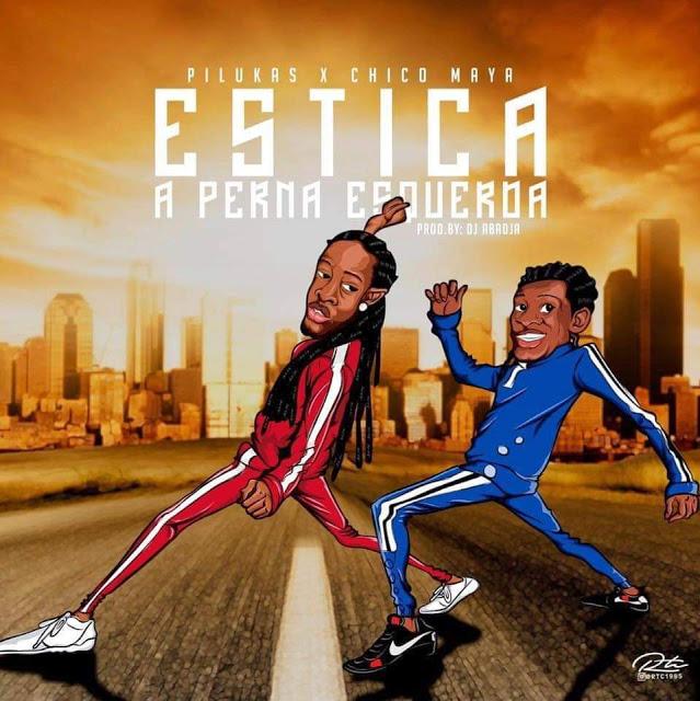 Os Pilukas ft. Chico Maya - Estica A Perna Esquerda (Afro House) (Prod. Dj Abadja) [Download] baixar nova musica descarregar agora 2019