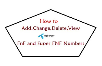 How+to+Add,Change,Delete,View+Grameenphone+FnF+and+Super+FNF+Numbers