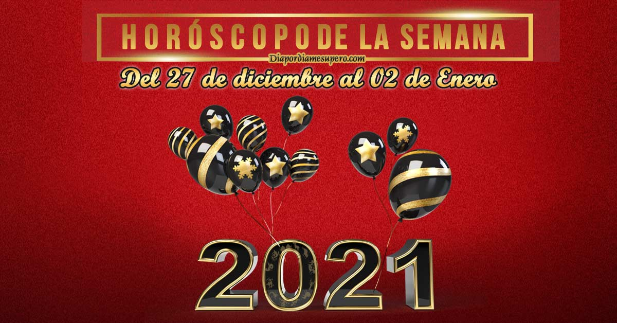 Horóscopo de la semana: Del 27 de diciembre al 02 de enero
