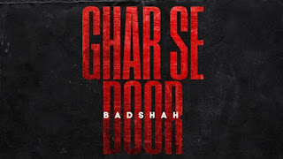 Ghar Se Door Lyrics Badshah | The Power Of Dreams