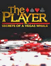 The Player Secrets Of A Vegas Whale