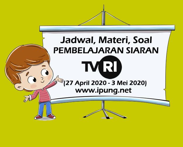 Jadwal TVRI, Panduan Materi dan Soal Pertanyaan Belajar dari Rumah Minggu Ke-3 Periode 27 April - 3 Mei 2020
