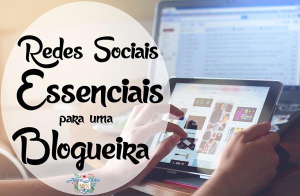 Redes Sociais Essenciais Para Uma Blogueira