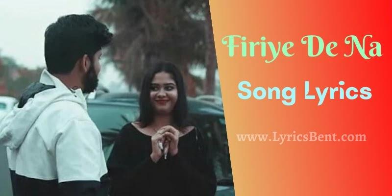 Firiye De Na Song Lyrics