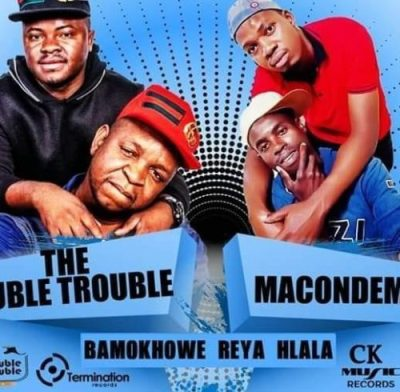 The Double Trouble - Bamokhowe Reya Hlala (feat. Macondema)