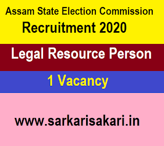Assam State Election Commission Recruitment 2020 - Apply For Legal Resource Person Post