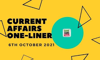 Current Affairs One-Liner: 6th October 2021