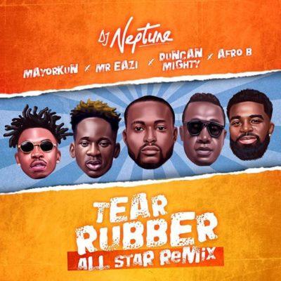 [Music] DJ Neptune Ft. Mayorkun, Mr. Eazi, Duncan Mighty & Afro B – Tear Rubber (All Star Remix)