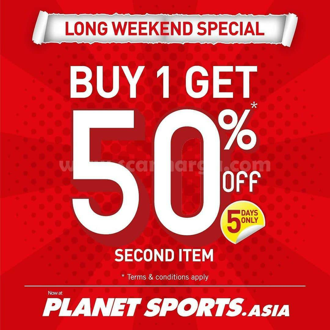 PLANET SPORTS Spesial Promo LONG WEEKEND – Buy One Get One Disc 50% Off
